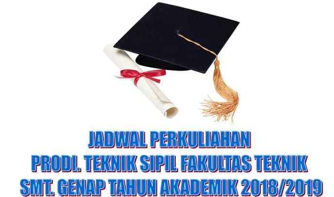 JADWAL PERKULIAHAN PRODI TEKNIK SIPIL SEMESTER GENAP TAHUN 2018-2019